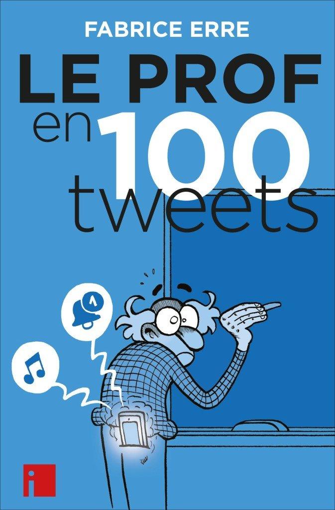 0822 LE PROF EN 100 TWEETS